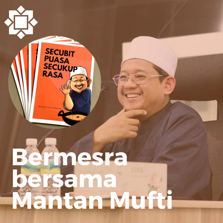 Bermesra dengan Mantan Mufti Ustaz Dr Fatris Bakaram. Bincang mengenai buku sulung beliau Secubit Puasa Secukup Rasa