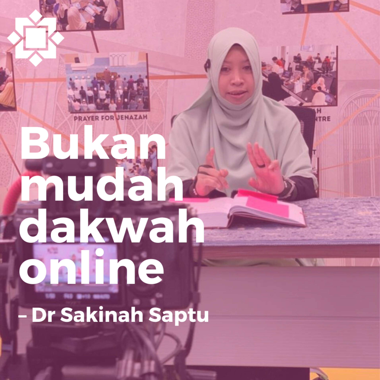 Bukan Mudah Ustazah Dr. Sakinah Saptu Dakwah Secara Online
