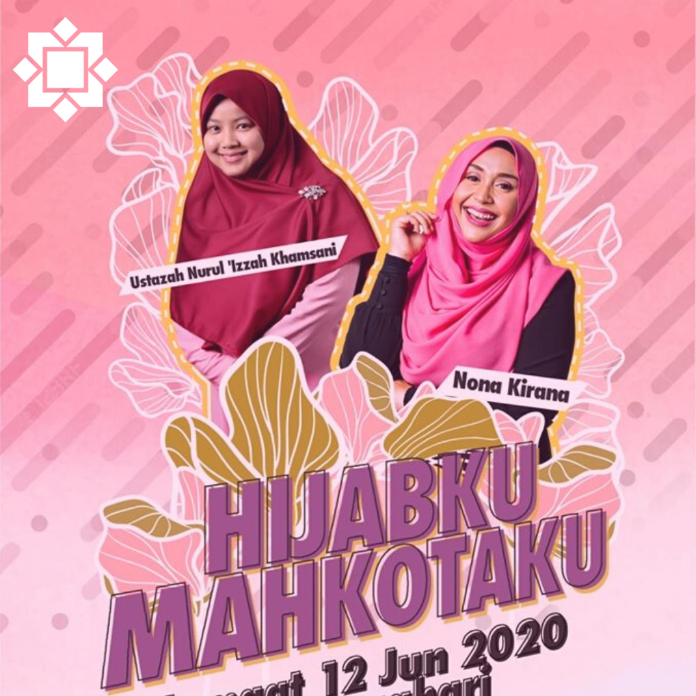 Hijabku.. Mahkotaku.. bersama Nona Kirana dan Ustazah Nurul 'Izzah Khamsani