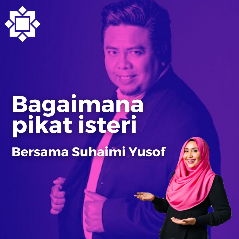 Suhaimi Yusof - Cerita pasal pikat isteri