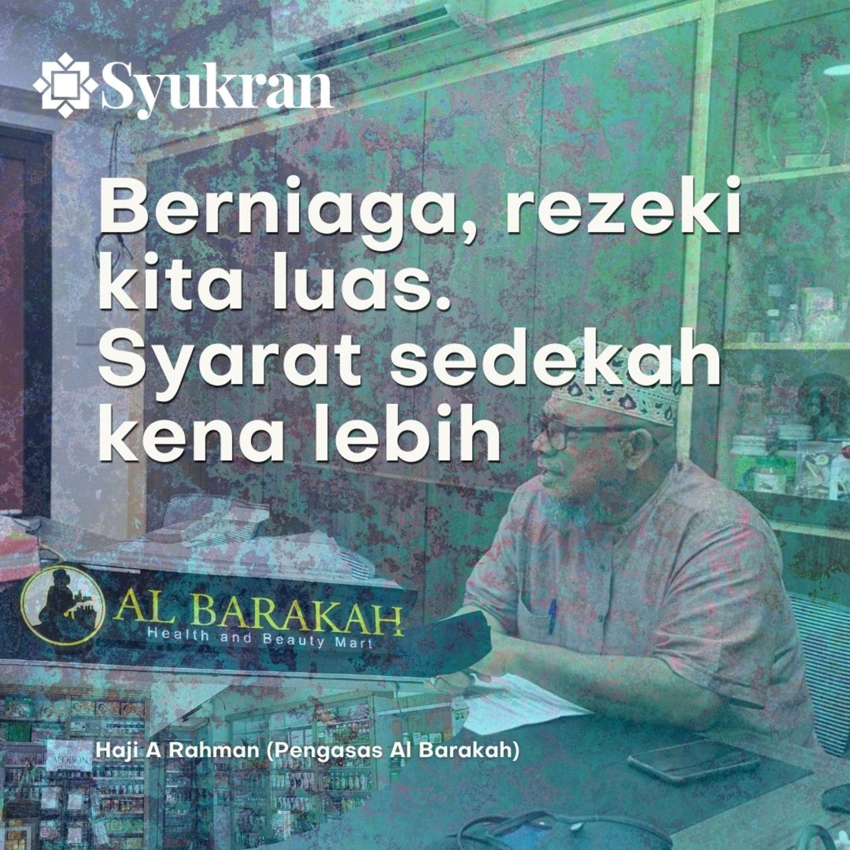 Haji A Rahman (Pengasas Al Barakah) - Berniaga, rezeki kita luas. Syarat sedekah kena lebih -