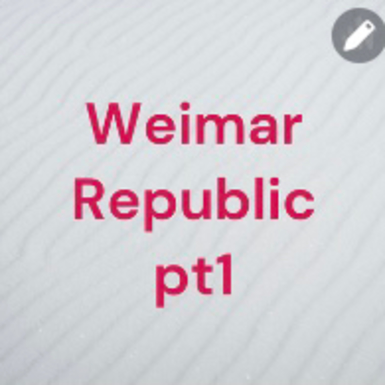 Weimar Republic part 1
