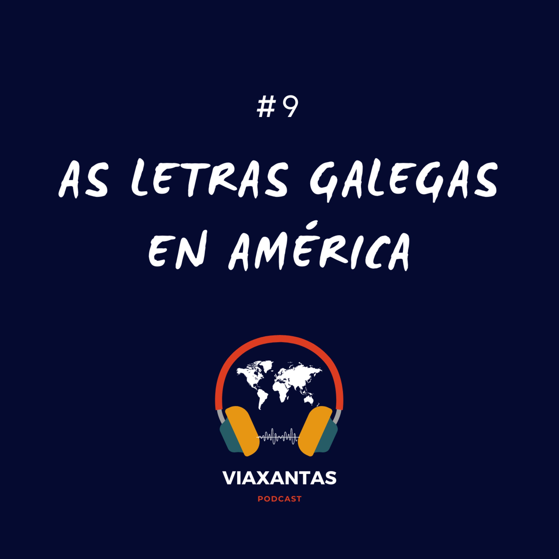 #9 As letras galegas en América