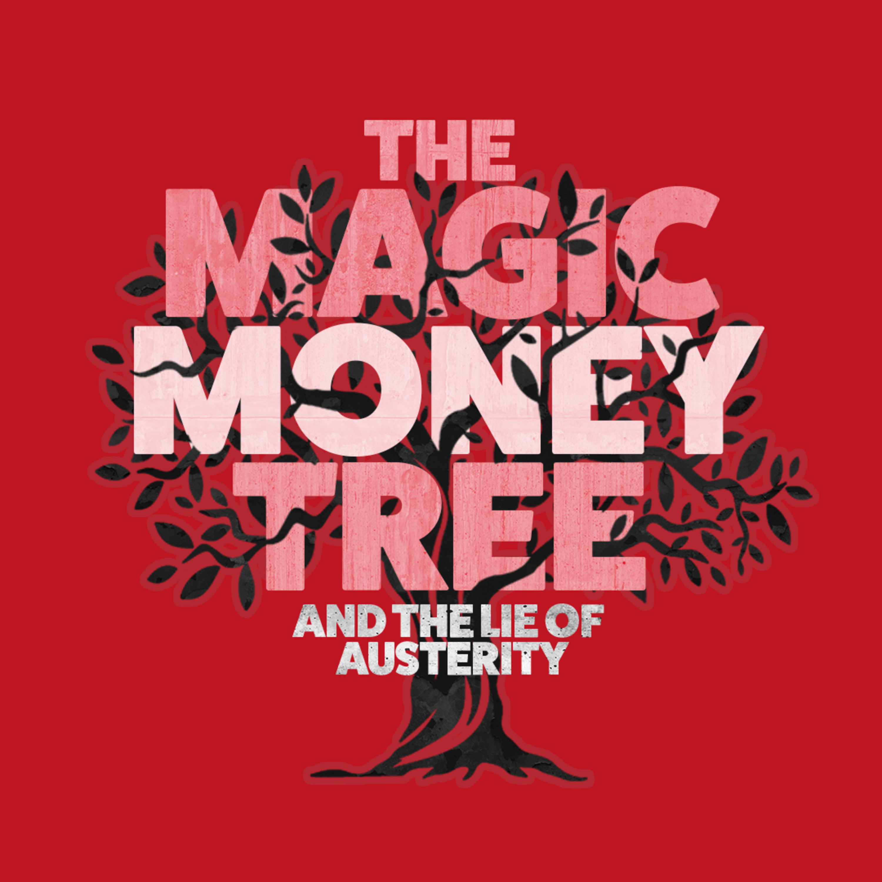 Magic Money Tree and the lie of austerity