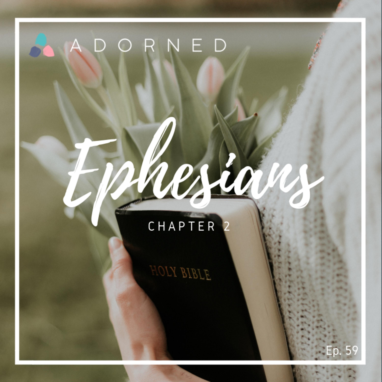 Ep. 59 - Ephesians - Chapter 2