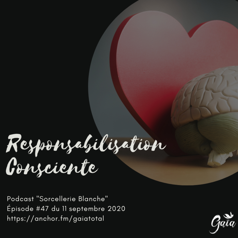 #47 Responsabilisation Consciente