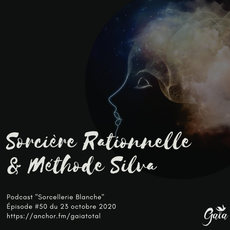 #50 Sorcière Rationnelle & Méthode Silva