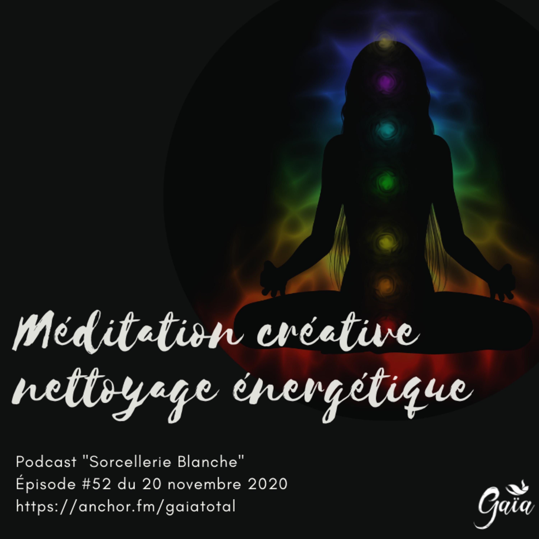 #52 Méditation créative nettoyage des chakras