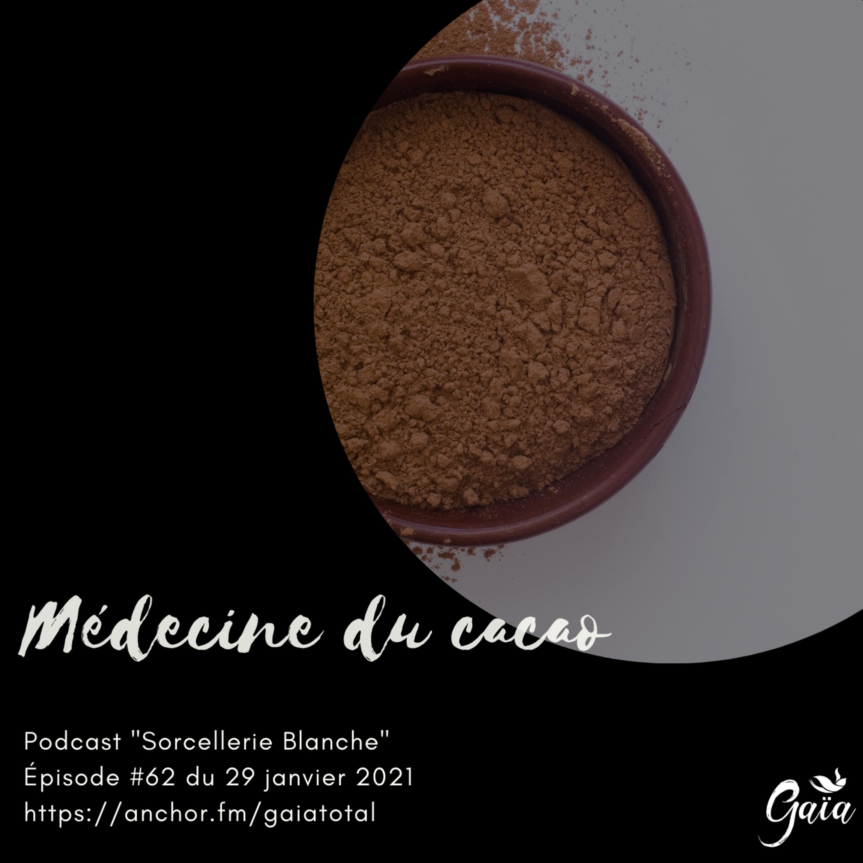#62 Médecine du Cacao