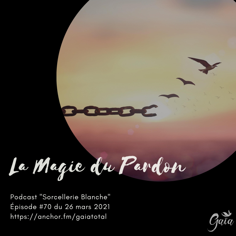 #70 La magie du pardon