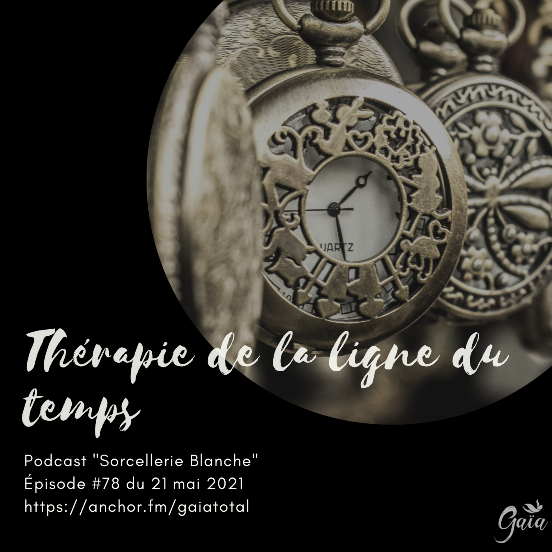 # 78 Thérapie de la ligne du temps