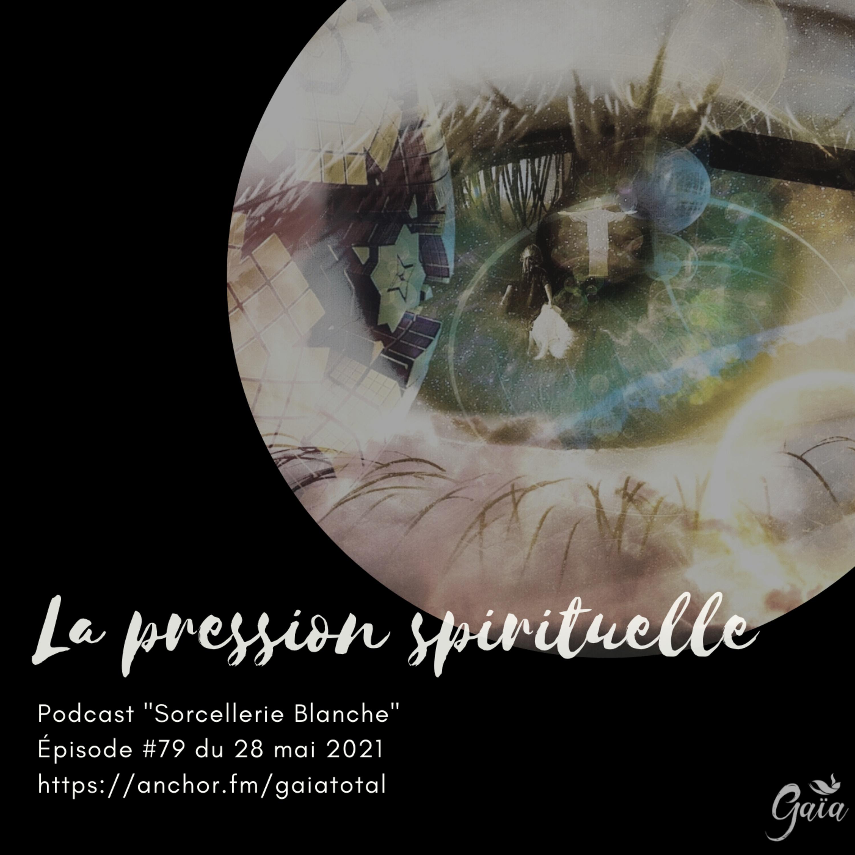 #79 La pression spirituelle