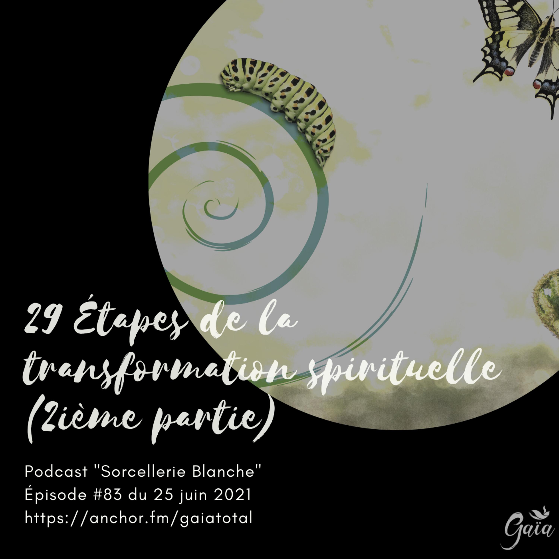 #83 Les 29 étapes de la transformation spirituelle (2ième partie)
