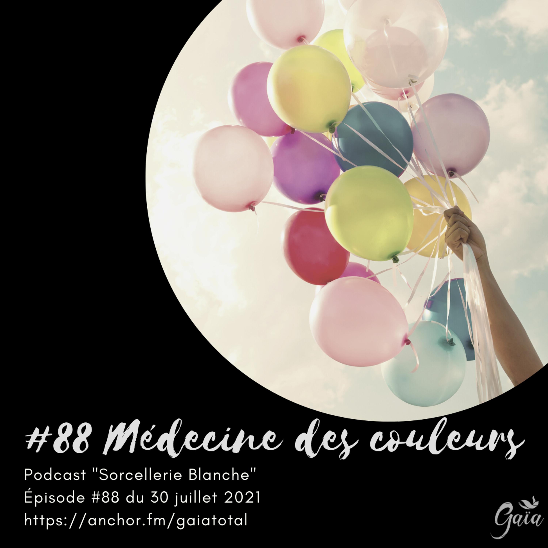 #88 Médecine des couleurs