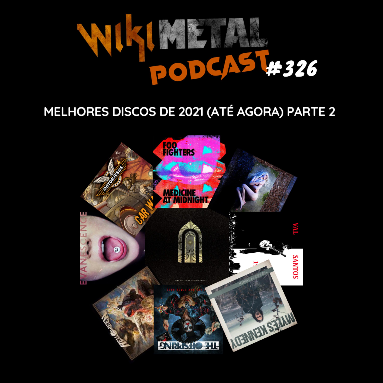 #326 | Os melhores discos de 2021 (até agora) - Parte 2