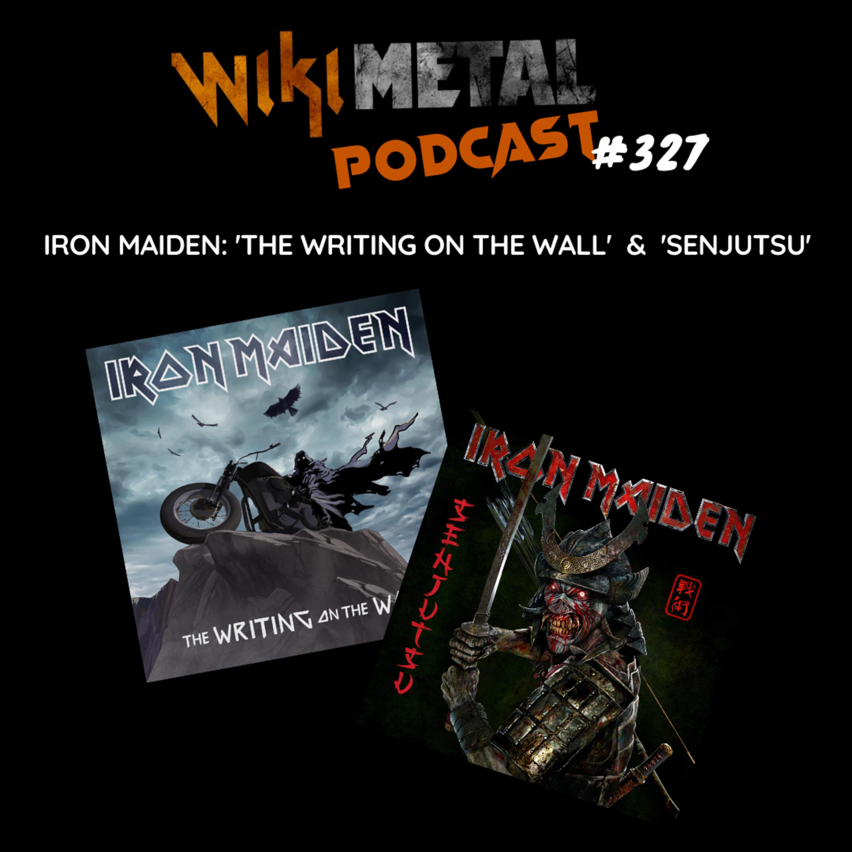 #327 | Iron Maiden: The Writing On The Wall e Senjutsu