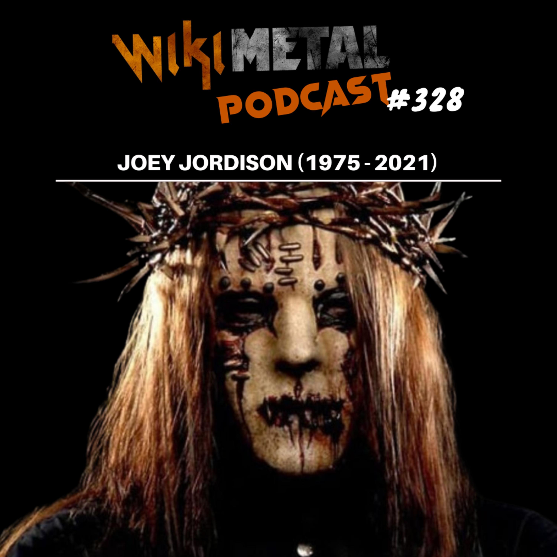 #328 | Joey Jordison (1975 - 2021)