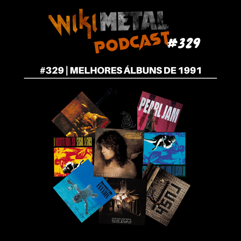 #329 | Os melhores álbuns de 1991