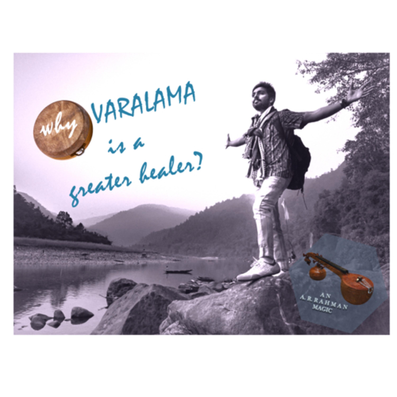 #13  Why VARALAAMA is a great healer?