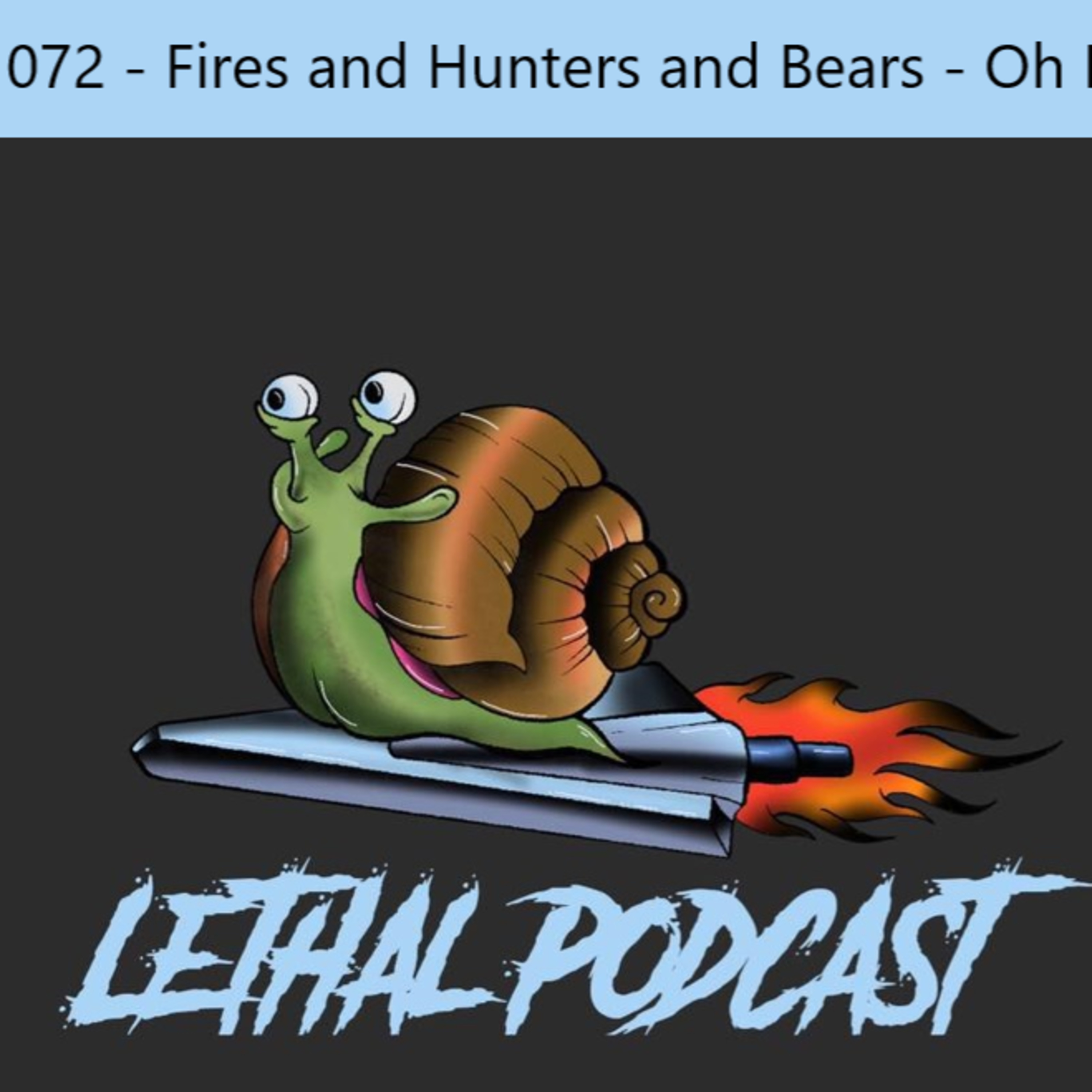 Ep. 072 - Fires and Hunters and Bears - Oh My!