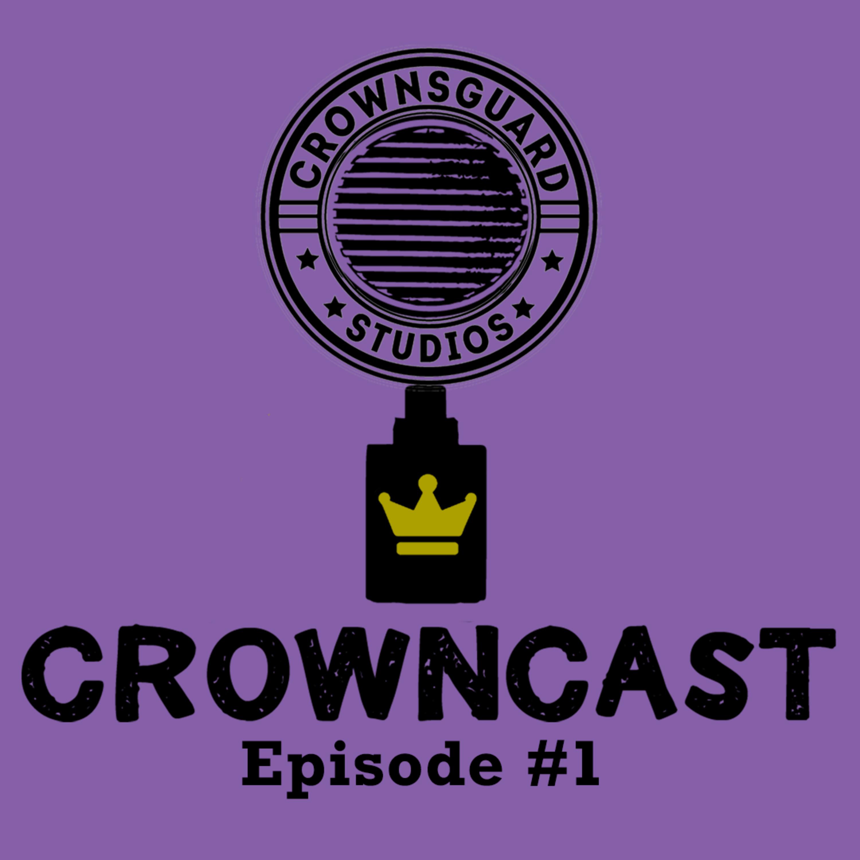 CrownCast | Episode #1