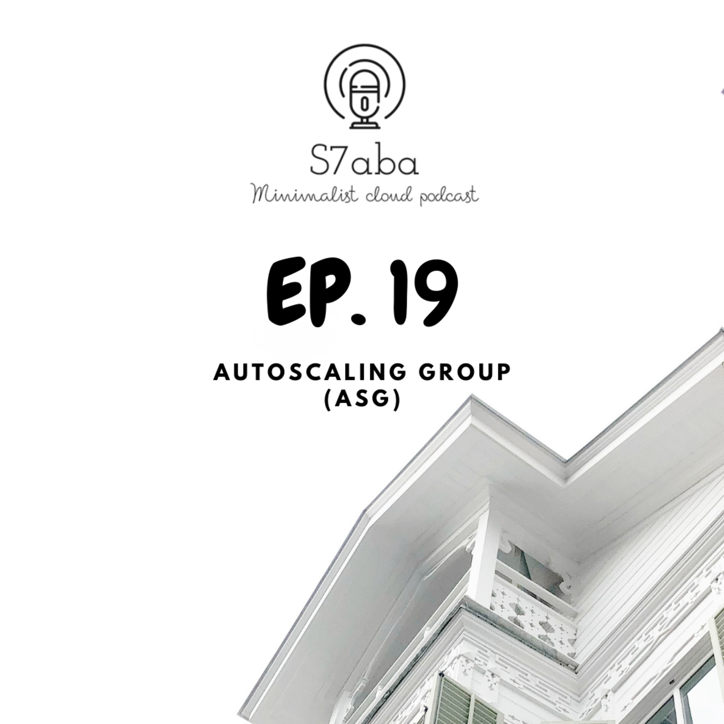 EP19 - Auto Scaling Group (ASG)