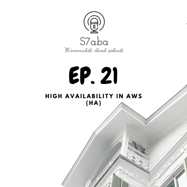 EP21 - High Availability in AWS (HA)