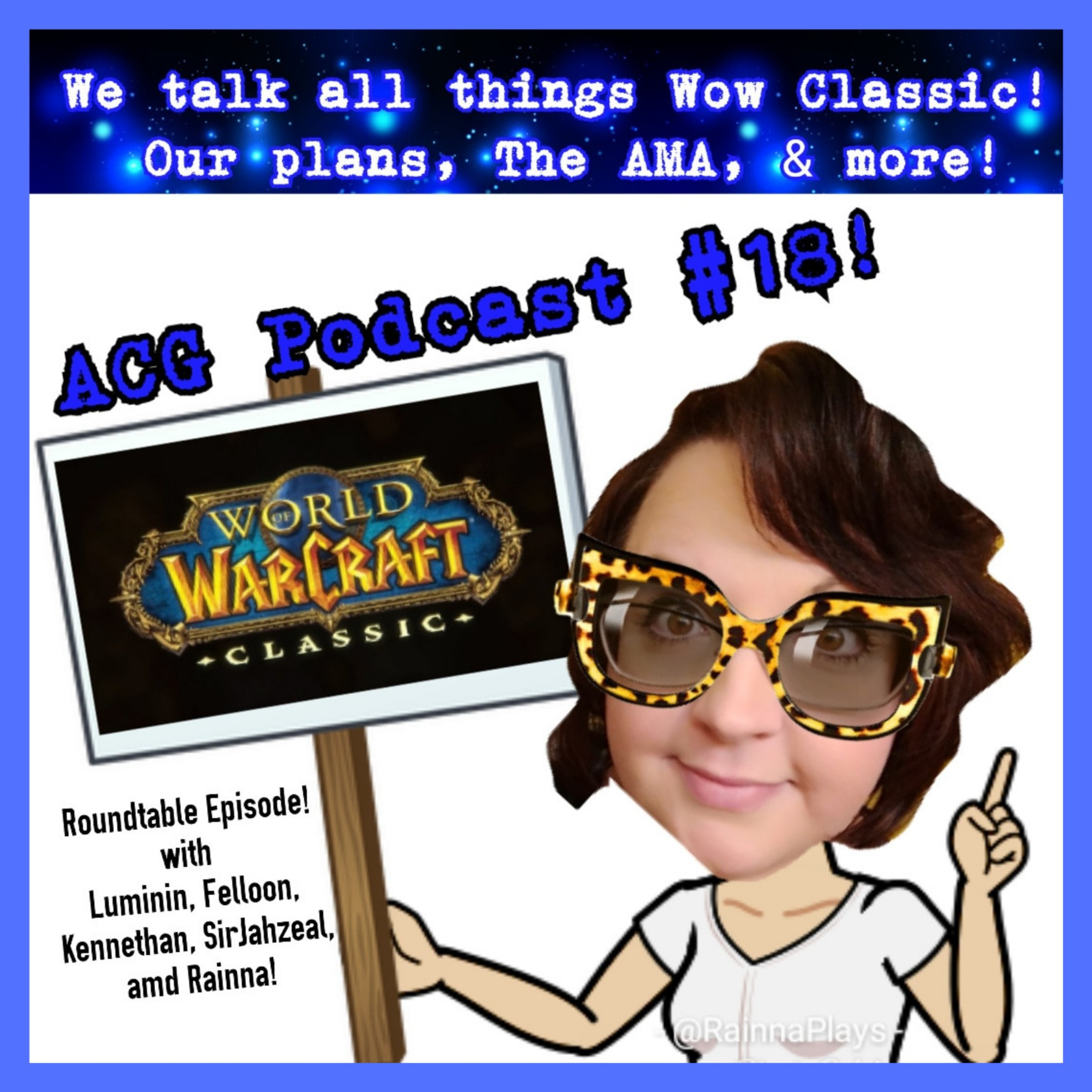 A Christian Gaming Podcast: WOW Classic Roundtable with Rainna, Felloon, Luminin, SirJahzeal, and Kennethan!