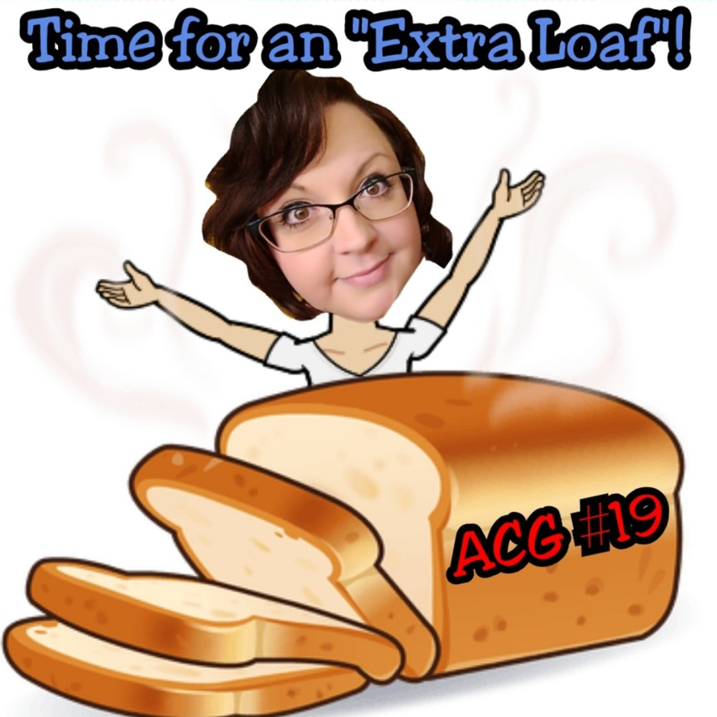 "A Christian Gaming Podcast #19: An ""Extra Loaf"" Episode! How to be a good friend to one in need."