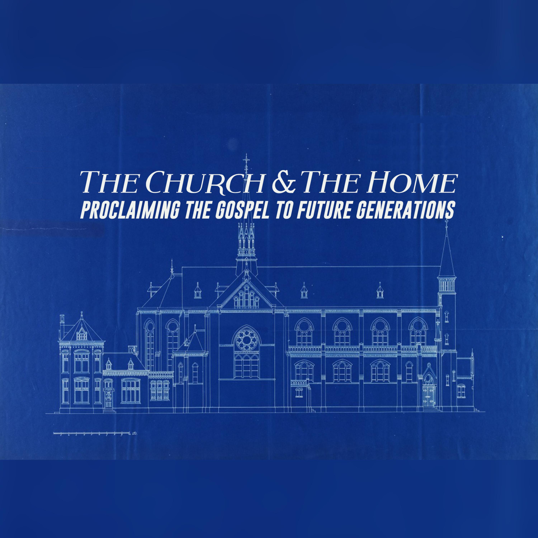 The Church & The Home   Week 2