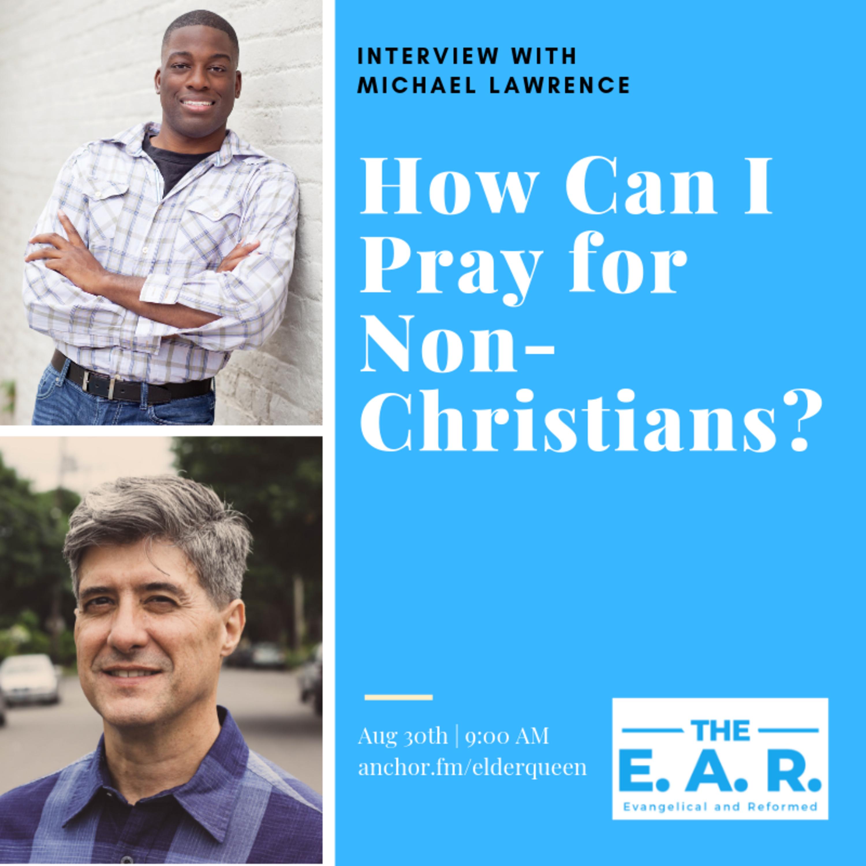 How Can I Pray for Non-Christians? S1 Ep13 (Bonus)