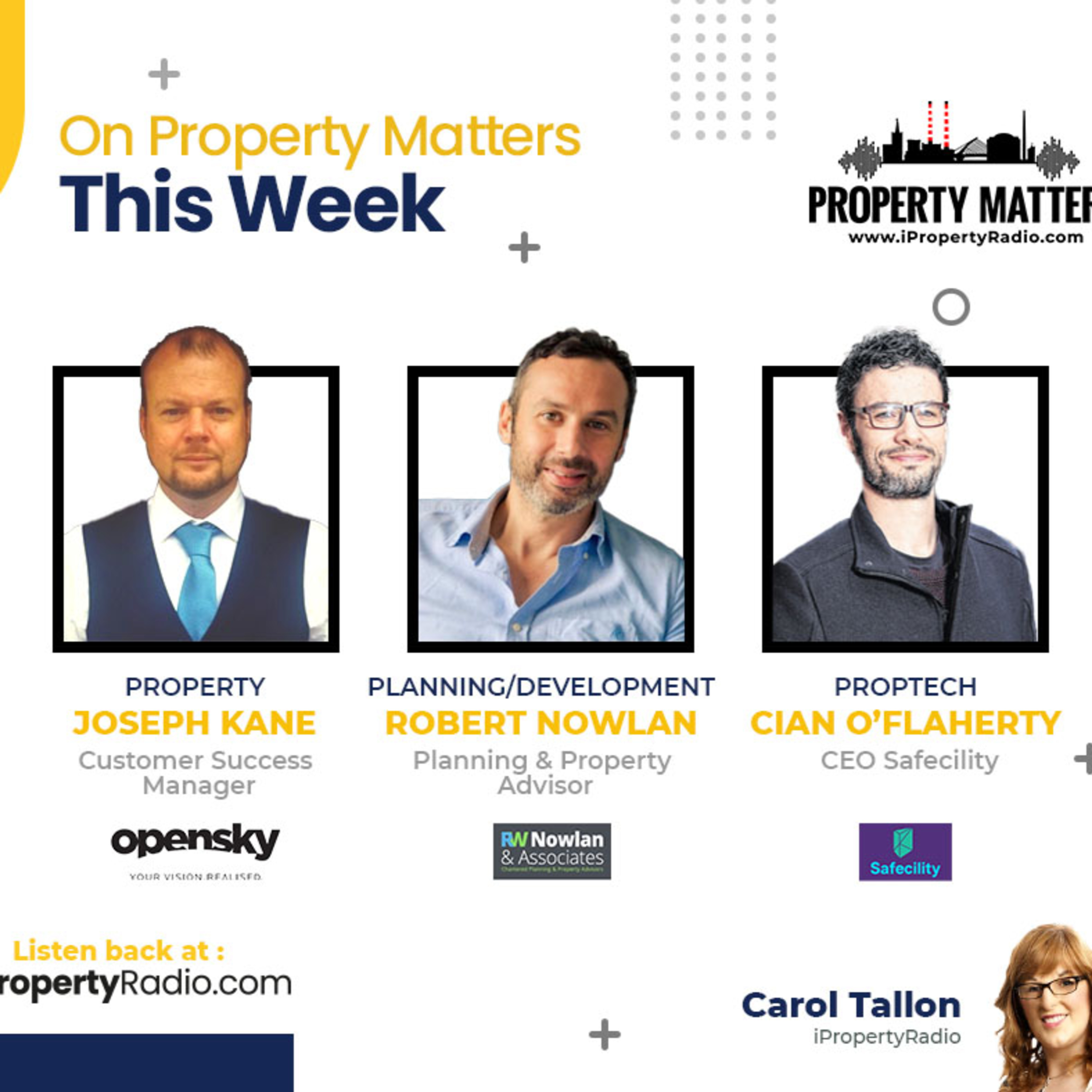 Property Matters on iPropertyRadio - January 26th 2021: Open Sky, RW Nowlan & Associates and Safecility