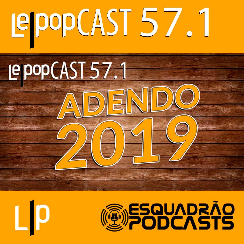 ADENDO 2019 | LEPOPCAST 57.1