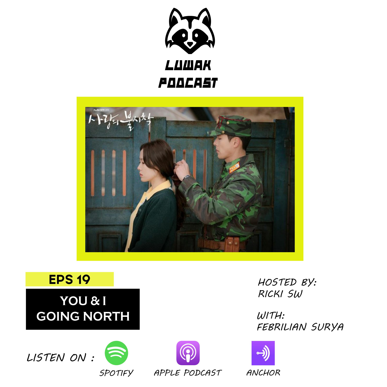 EPS 19 - YOU & I GOING NORTH #DiRumahAja