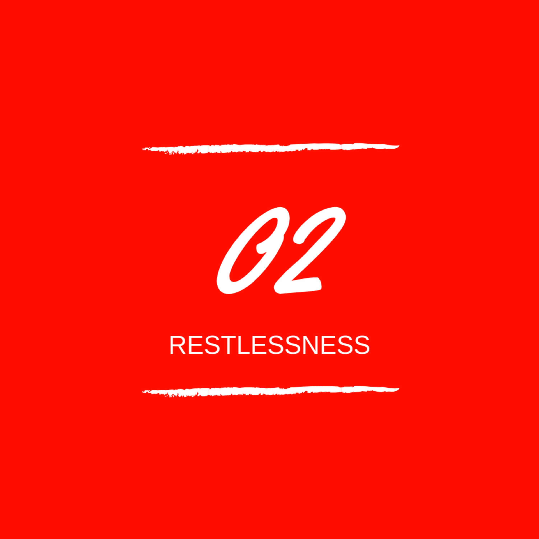 Day 02 : 😴 Restlessness