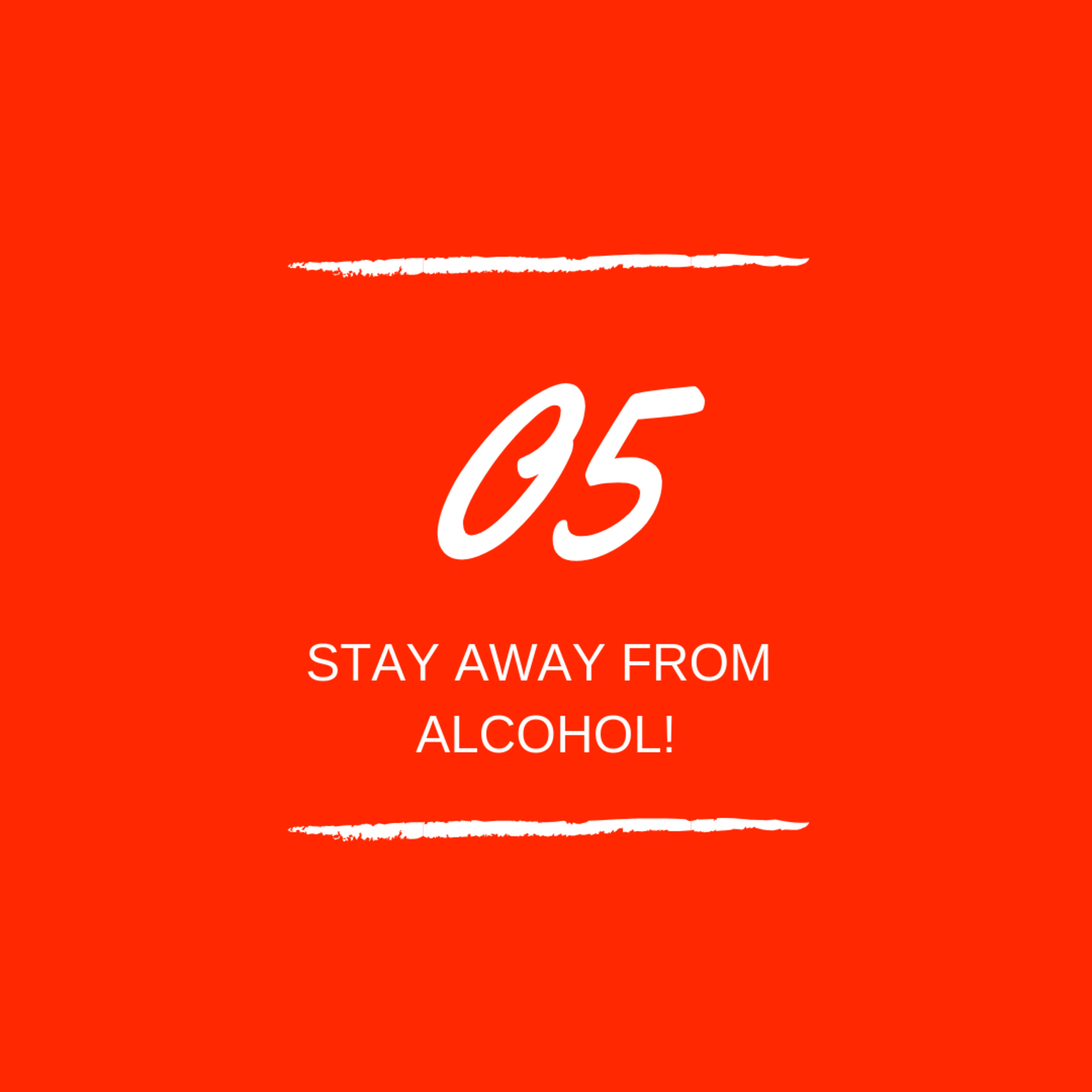 Day 05 : 🚫🍹 Stay away from Alcohol!