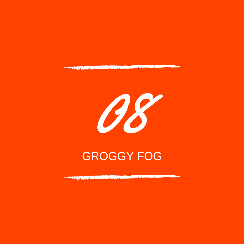 Day 08 : 😵 Groggy Fog