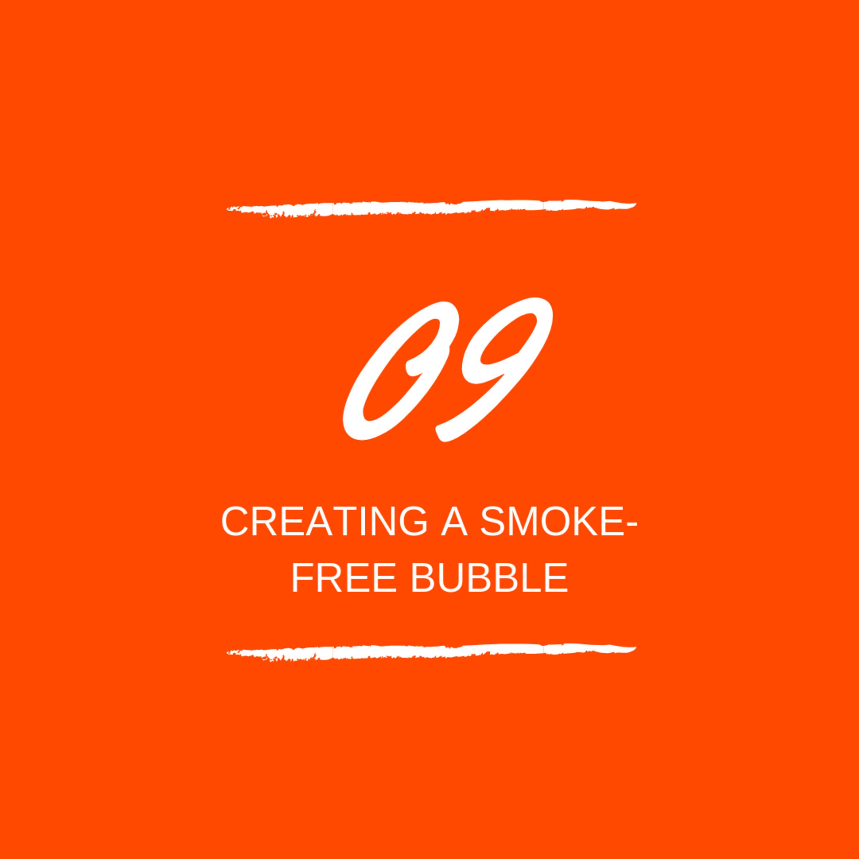 Day 09 : 🚭 Creating a smoke free bubble