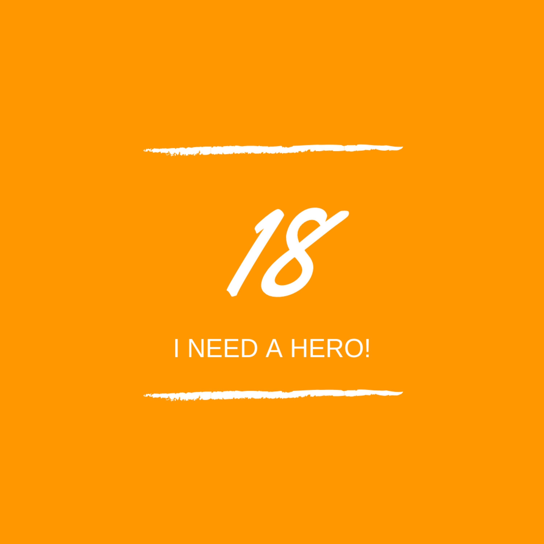 Day 18 : 👨🏼🎤 I need a hero!