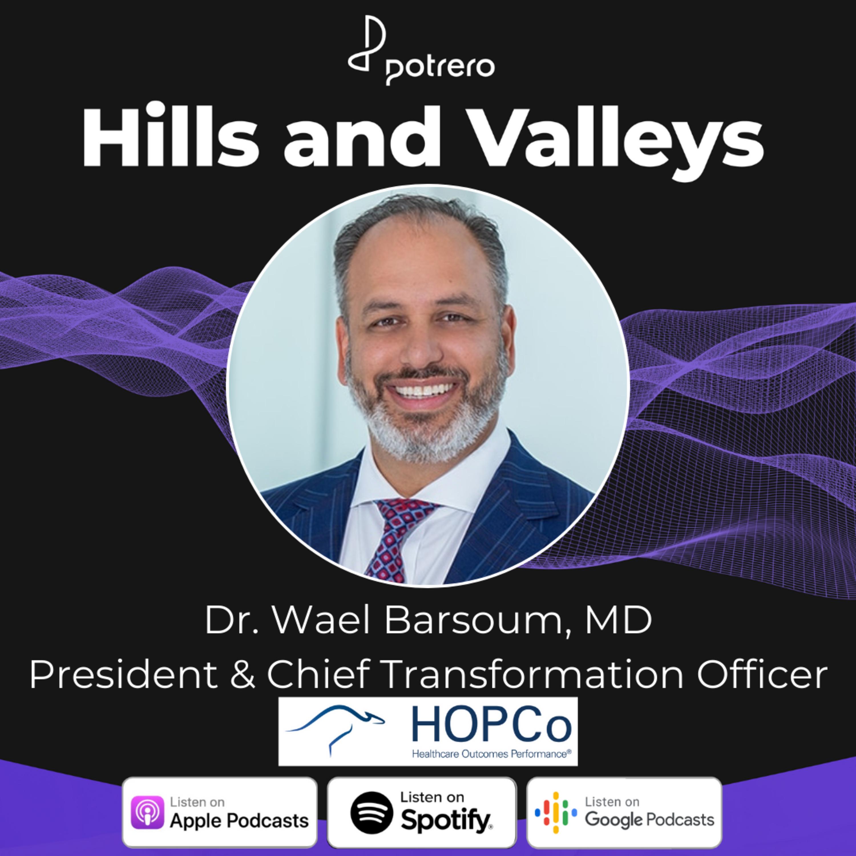 Ep23: Dr. Wael Barsoum, President & Chief Transformation Officer at HOPCo
