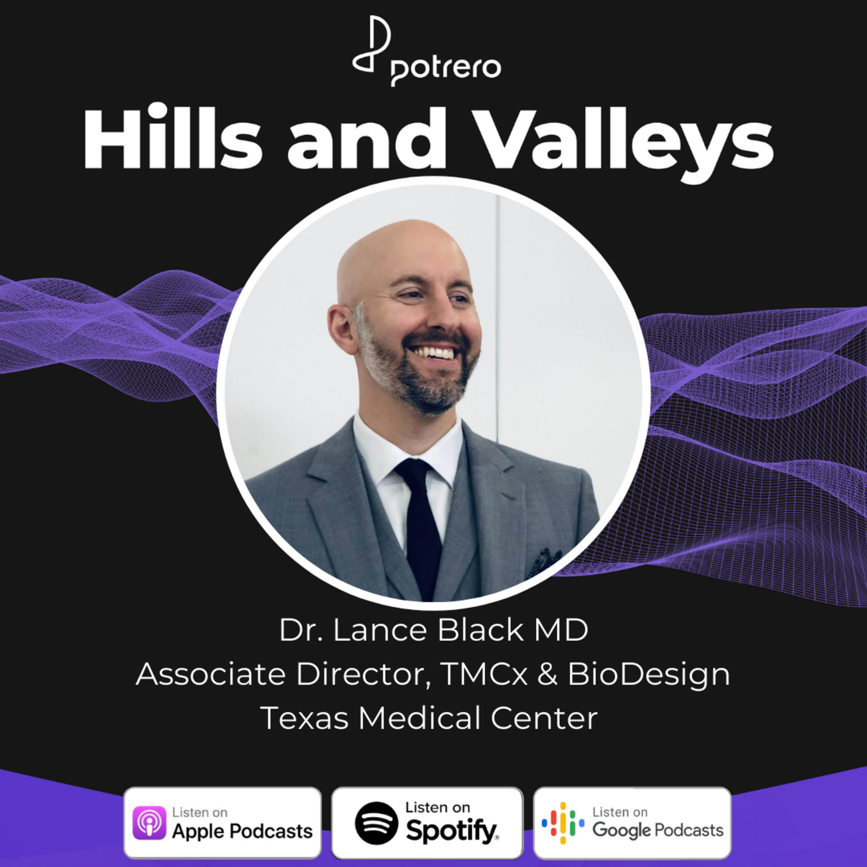 Ep27: How Physicians Can Get Into Innovation with Dr. Lance Black of TMCx &BioDesign