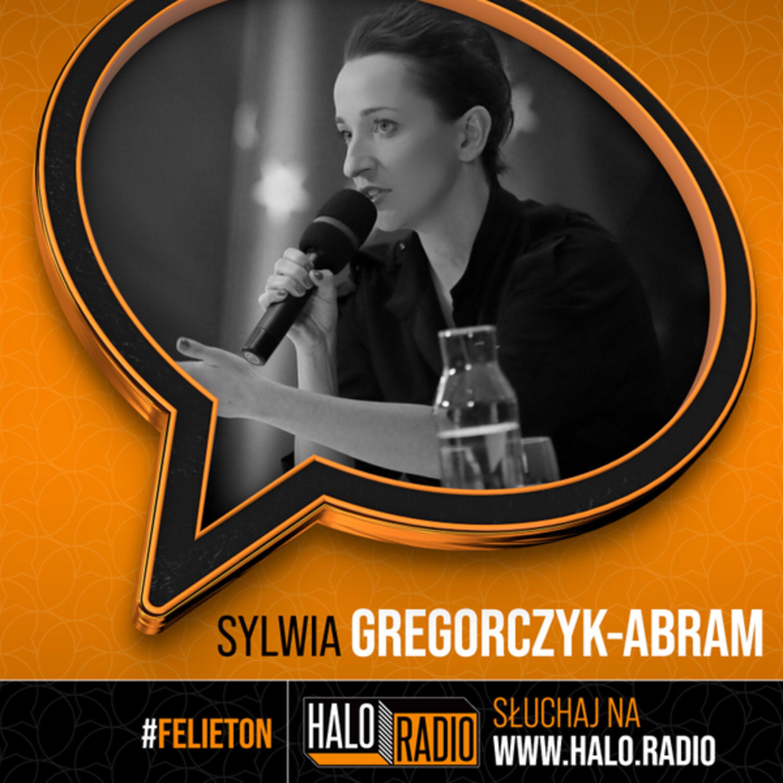 Sylwia Gregorczyk-Abram – Halo.Felieton 2021-06-18