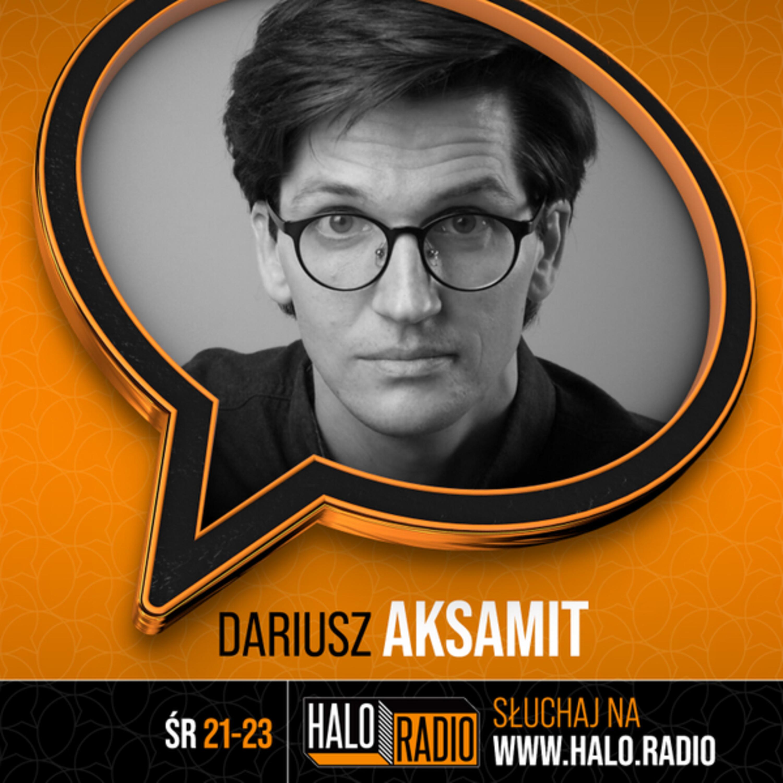 Dariusz Aksamit – Halo.Felieton 2021-09-27