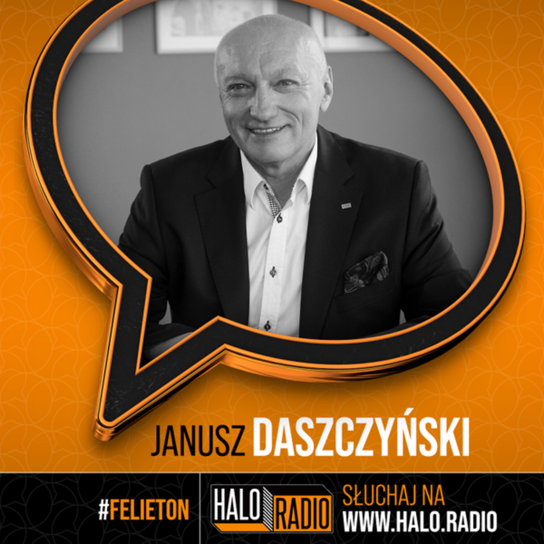 Janusz Daszczyński – Halo.Felieton 2021-10-06
