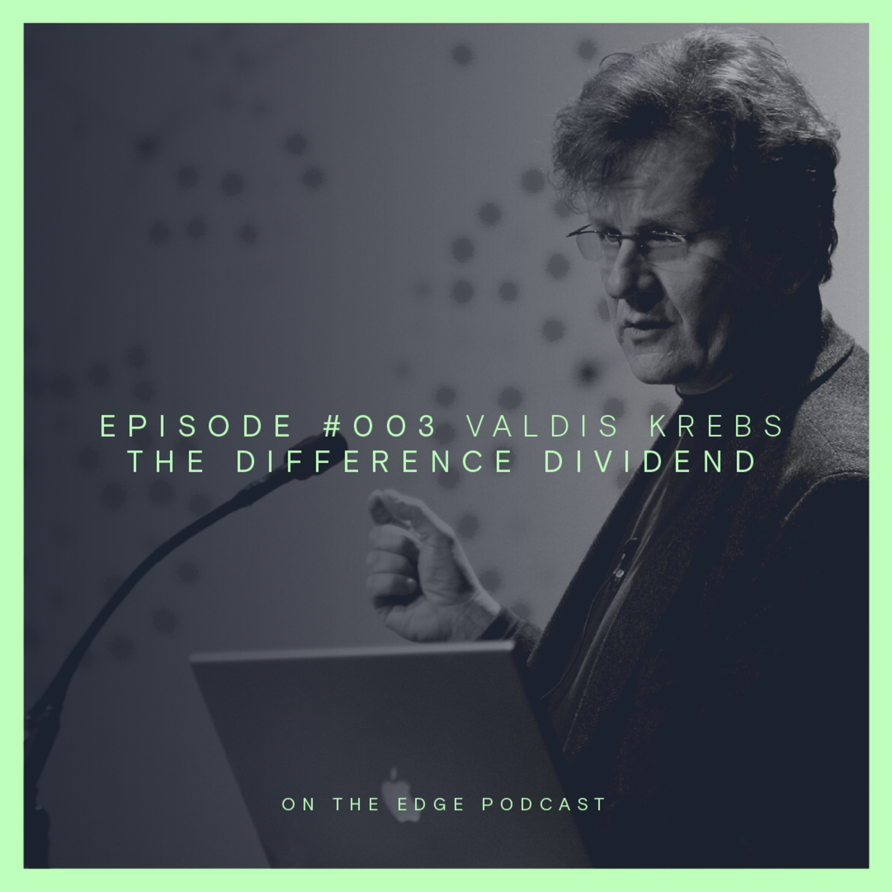 #003 The Difference Dividend - Valdis Krebs