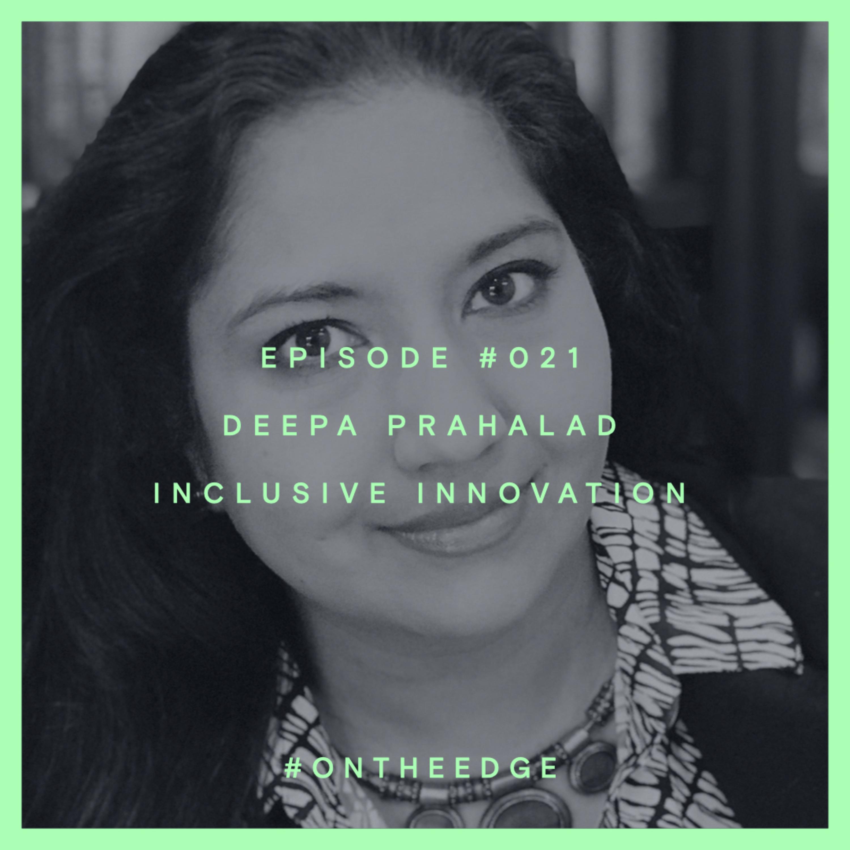 #021 Deepa Prahalad - Inclusive Innovation