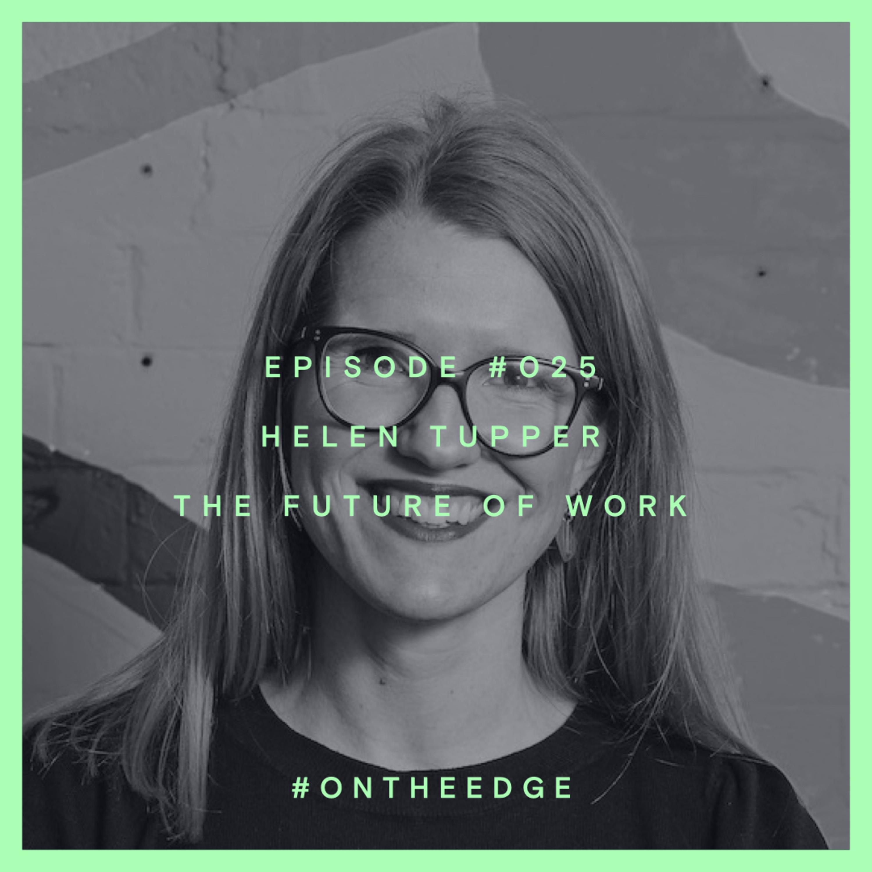 #025 Helen Tupper - The Future of Work
