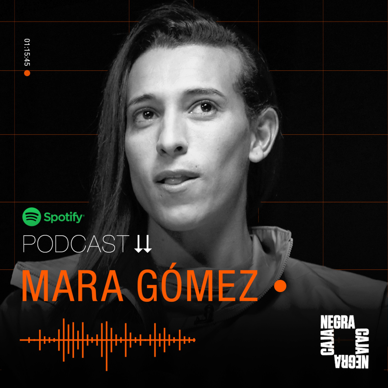 "Mara Gómez: ""El camino me llenó de heridas, pero me siento una guerrera"" | Caja Negra"