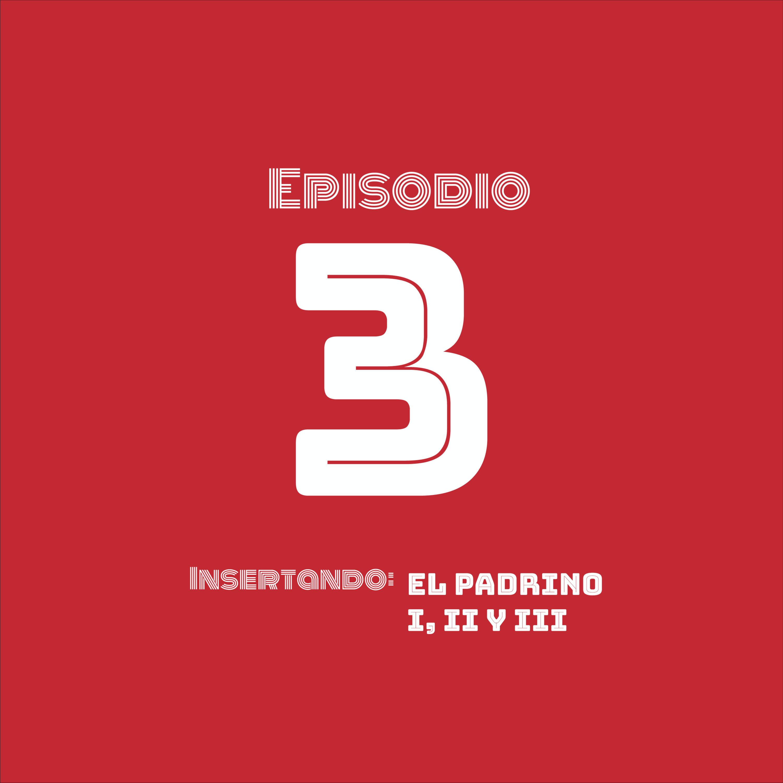 Insertando: El Padrino I, II y III
