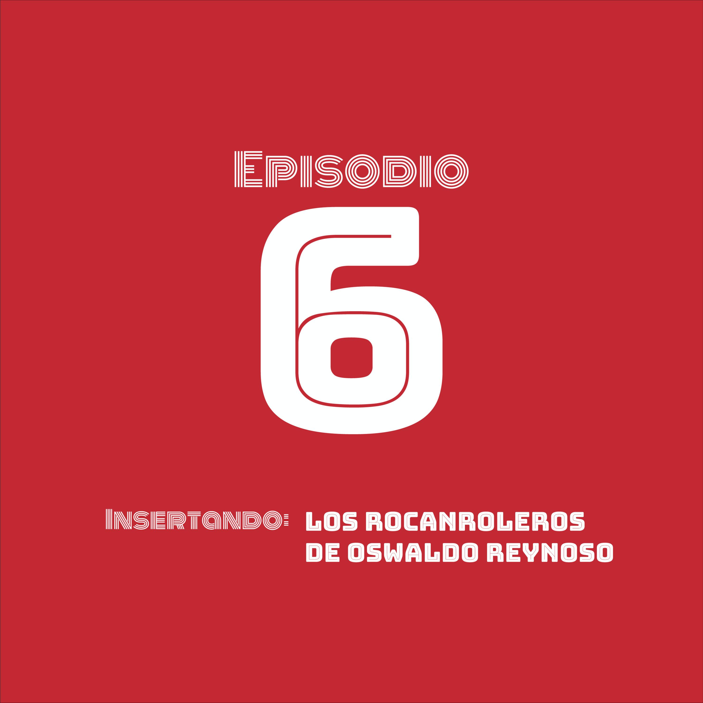 Insertando: Los rocanroleros de Oswaldo Reynoso
